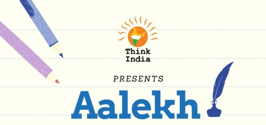 Aalekh : The Article Writing Workshop by THINK INDIA : Register by 4thJuly