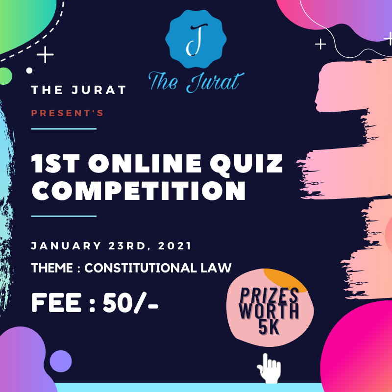"1ST ONLINE QUIZ COMPETITION ON ""CONSTITUTIONAL LAW"" BY THE JURAT : REGISTER NOW!!"