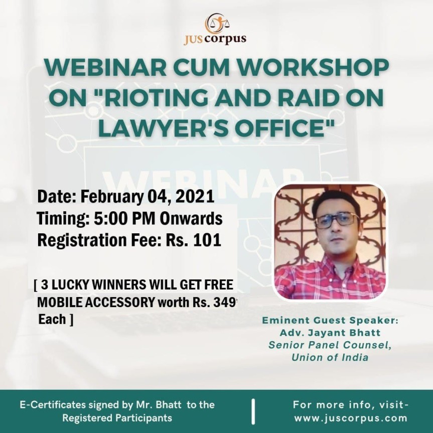 JUS CORPUS PRESENTS WEBINAR CUM WORKSHOP ON RIOTING AND RAID AT LAWYER'S OFFICE – REGISTER BY 4TH FEB [DEADLINEEXTENDED]
